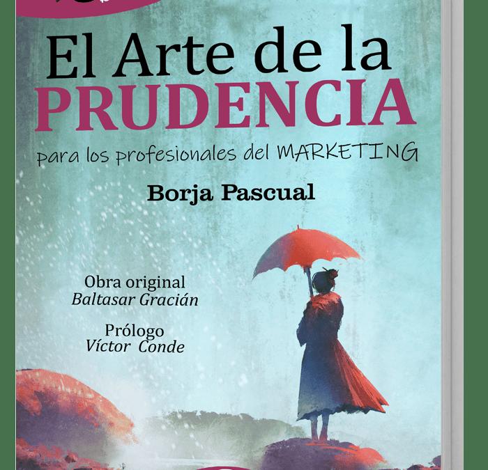 El GuíaBurros: El arte de la prudencia, de Borja Pascual, alcanza su 2º Edición