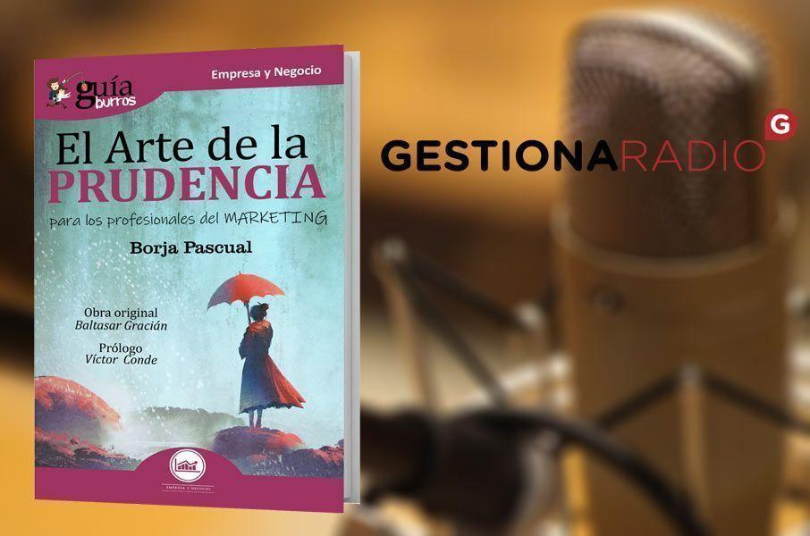 Borja Pascual presenta su GuíaBurros: El arte de la Prudencia en Gestiona Radio